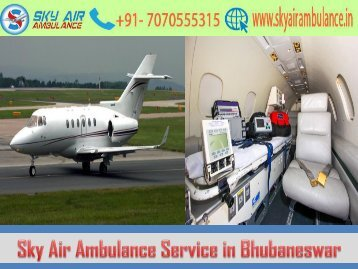 Avail Sky Air Ambulance in Bhubaneswar at a Reasonable Cost