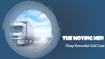 The Moving Men- Hire Cheap Removalist in Gold Coast