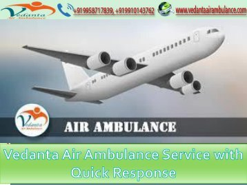 Vedanta Air Ambulance in  Hyderabad & Jaipur at Least Cost