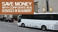 SAVE MONEY WITH CORPORATE BUS SERVICES IN BEAUMONT-compressed
