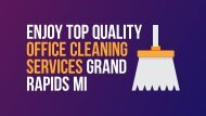Enjoy Top Quality Office Cleaning Services Grand Rapids MI