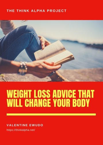 Weight Loss Advice That Will Change Your Body