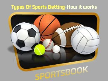 Types Of Sports Betting-How it works