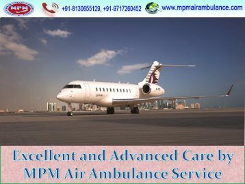 Advance Life-support System by MPM Air Ambulance Service Bhopal