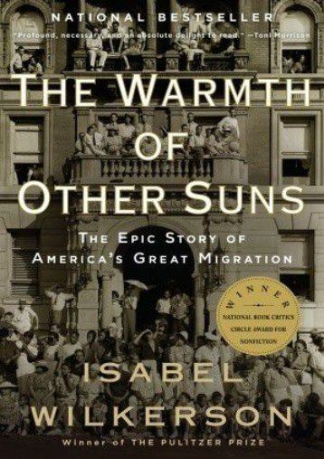 ~>PDF The Warmth of Other Suns: The Epic Story of America's Great Migration