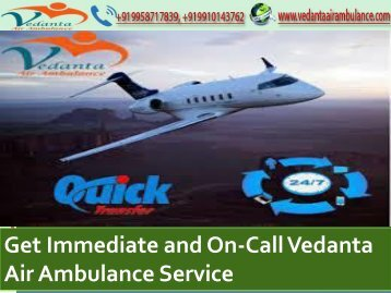 Get Immediate and On-Call Vedanta Air Ambulance Service