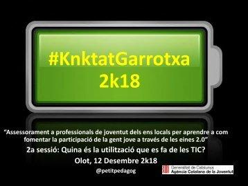 2ª Sessió KNKTATGarrotxa 2K18