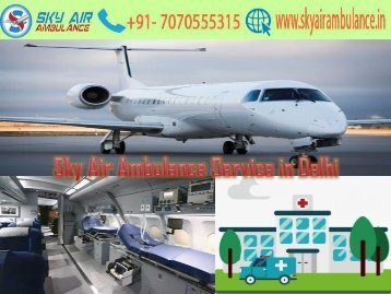 Pick Sky Air Ambulance in Delhi with Emergency ICU facility