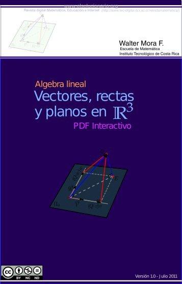 Algebra lineal Vectores, Rectas y Planos en R3 - Walter Mora