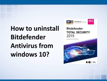 How to uninstall Bitdefender Antivirus from windows 10