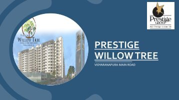 Prestige Willow tree - Best Dream Home at Vidyaranapura Main Road