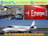 Pick Sky Air Ambulance in Guwahati with Complete Emergency Service