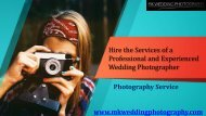 Hire the Services of a Professional and Experienced Wedding Photographer