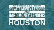 Difference between Private Money Lenders and Hard Money Lenders in Houston