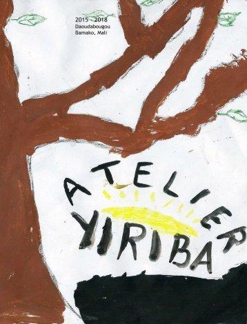 Atelier Yiriba for children in Daoudabougou Bamako/Mali 2015-2018