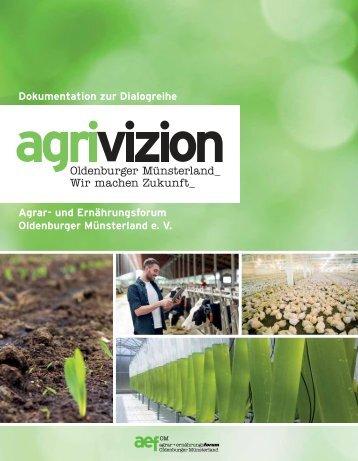 agrivizion - Dokumentation zur Dialogreihe - Agrar- und Ernährungsforum Oldenburger Münsterland e. V.