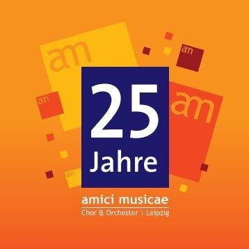 25 Jahre amici musicae, Chor & Orchester, Leipzig