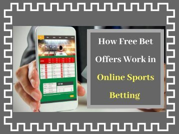 How Free Bet Offers Work in Online Sports Betting