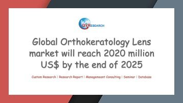 Global Orthokeratology Lens market will reach 2020 million US$ by the end of 2025