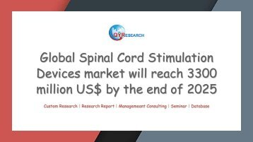 Global Spinal Cord Stimulation Devices market will reach 3300 million US$ by the end of 2025