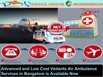 Advanced and Low Cost Vedanta Air Ambulance services in Bangalore is Available Now-converted