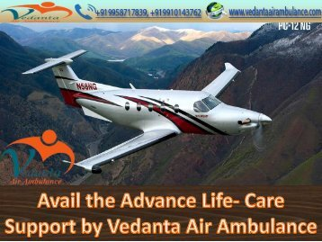 Vedanta Air Ambulance Services from Silchar for Evacuation Support of the Critical Patients-converted