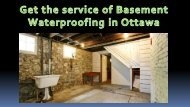 Get the Basement Waterproofing Service in Ottawa