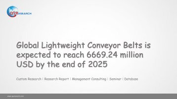 Global Lightweight Conveyor Belts is expected to reach 6669.24 million USD by the end of 2025