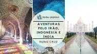 Travel Talk Papa-Léguas: Aventuras pelo Irão, Indonésia e Índia