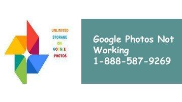 Google Photos Not Working 1-888-587-9269