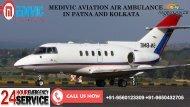 Get Leading Air Ambulance in Patna and Kolkata by Medivic