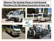 Observe The Exciting Places In And Around Mombasa On Mombasa Excursions & Day Trip