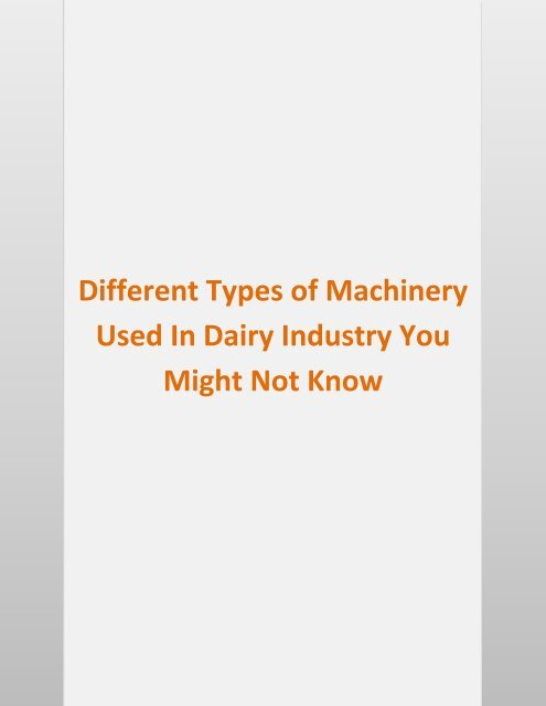 Different Types of Machinery Used In Dairy Industry You Might Not Know