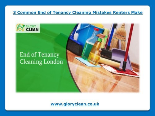 3 Common End of Tenancy Cleaning Mistakes Renters Make