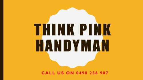 Professional Handyman Services in Kew - Think Pink Handyman