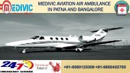 Take Medivic Air Ambulance in Patna and Bangalore at Competitive Price
