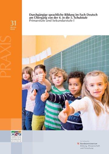 Durchgängige sprachliche Bildung im Fach Deutsch am Übergang von der 4. in die 5. Schulstufe Primarstufe und Sekundarstufe I