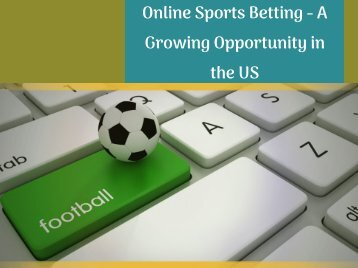 Online Sports Betting - A Growing Opportunity in the US