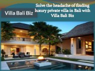 Solve the headache of finding luxury private villa in Bali with Villa Bali Biz