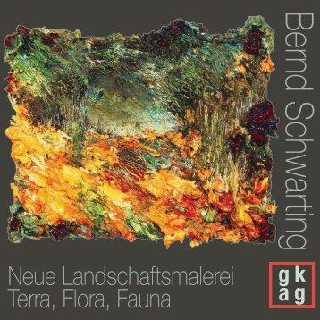 2018-12-18 Katalog Bernd Schwarting NEUE LANDSCHAFTSMALEREI TERRA, FLORA,FAUNA