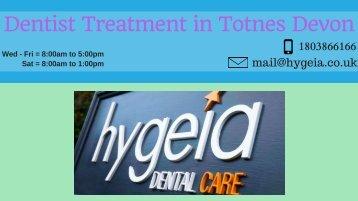 Dentist Treatment in Totnes Devon
