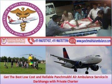 World No 1 Air Ambulance Services in Darbhanga and Dehradun