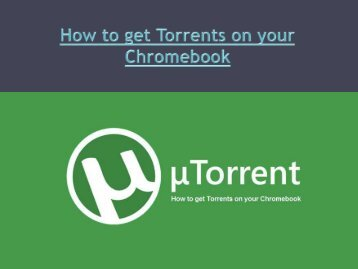 how to get torrents on your chromebook