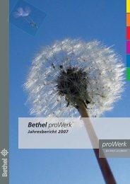 Bethel proWerk Jahresbericht 2007 proWerk