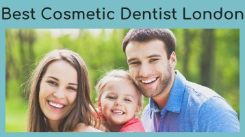 Best Cosmetic Dentist London
