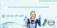 How To Clean The Uncleaned House In Your Busy Schedule?