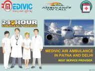 Take Advantage of Most Prominent Medivic Air Ambulance in Patna and Delhi