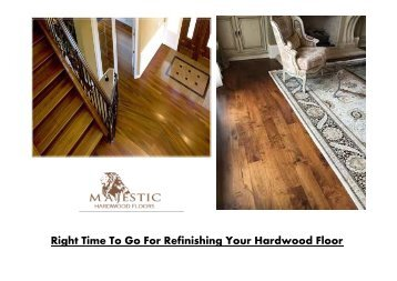 Right Time To Go For Refinishing Your Hardwood Floor