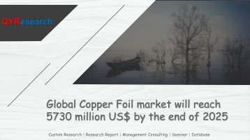 Global Copper Foil market will reach 5730 million US$ by the end of 2025
