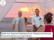 Make Your Elopement Wedding Dream A Reality And Intensely Personal Experience At Virginia Beach